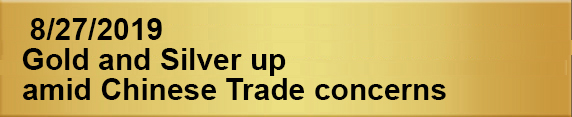 Gold and Silver up amid Chinese Trade concerns